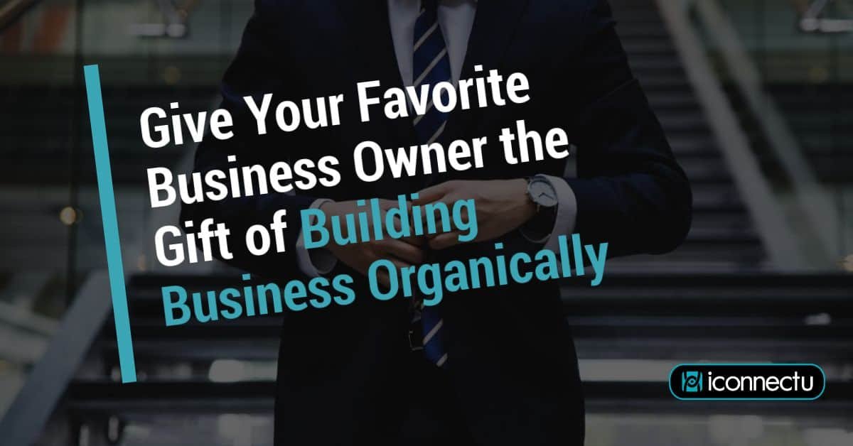 Building Business Organically
