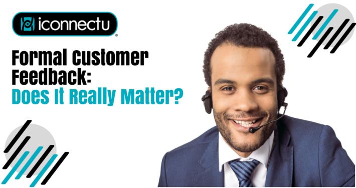Formal Customer Feedback: Does It Really Matter?