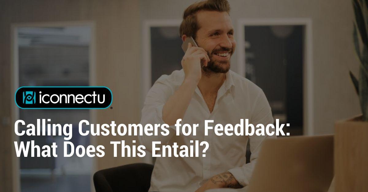 Calling Customers for Feedback